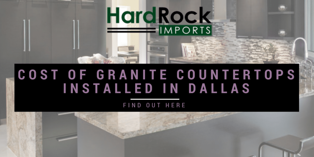 Cost Of Granite Countertops Installed In Dallas