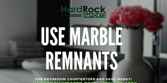 Use Marble Remnants for Bathroom Countertops and Save Money!